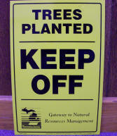 Trees Planted-Keep Off sign (metal) $2.00 each